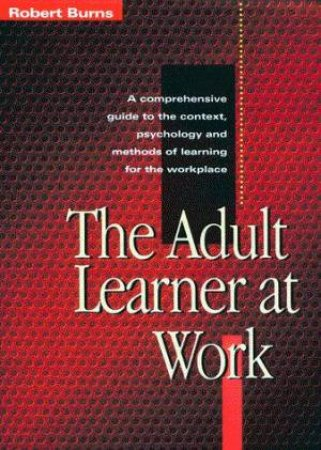 The Adult Learner At Work by Robert Burns - 9781875680221 - QBD Books