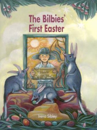 The Bilbies' First Easter by Irena Sibley