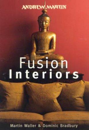 Fusion Interiors by Martin Waller & Dominic Bradbury