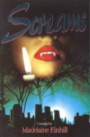 Screams: A Collection Of Erotic Horror by Madelaine Kinhill