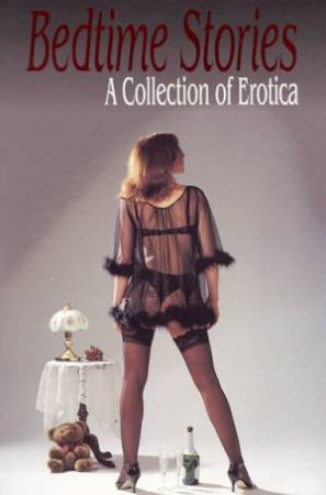 Bedtime Stories I: A Collection Of Erotica by Various