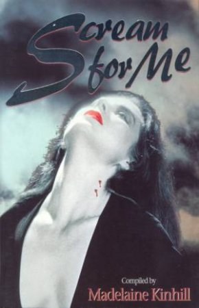 Scream For Me by Madelaine Kinhill