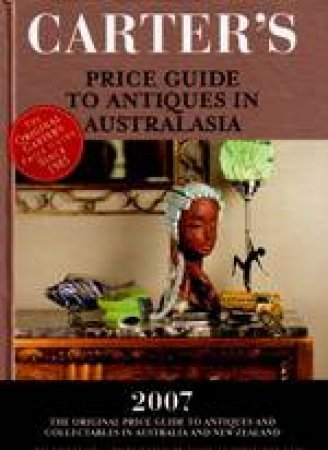 Carter's Price Guide To Antiques In Australasia - 2007 by Various