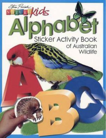 Nature Kids: Sticker Activity Book Of Australian Wildlife: Alphabet