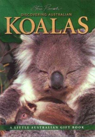 A Little Australian Gift Book: Discovering Australian Koalas by Steve Parish