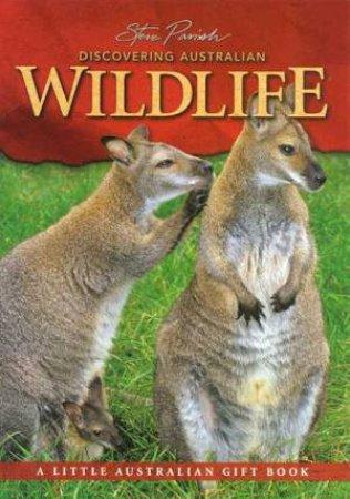 A Little Australian Gift Book: Discovering Australian Wildlife by Steve Parish