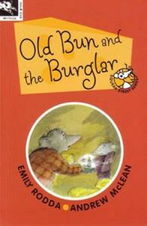 Old Bun And The Burglar by Emily Rodda