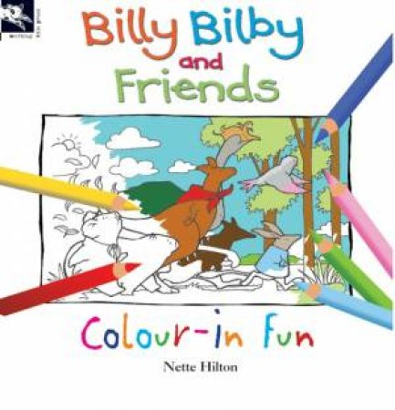 Billy Bilby And Friends Colour-In Fun by Nette Hilton