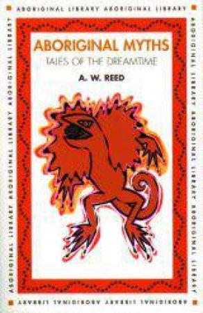 Aboriginal Myths: Tales Of Dreamtime