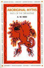 Aboriginal Myths Tales Of Dreamtime