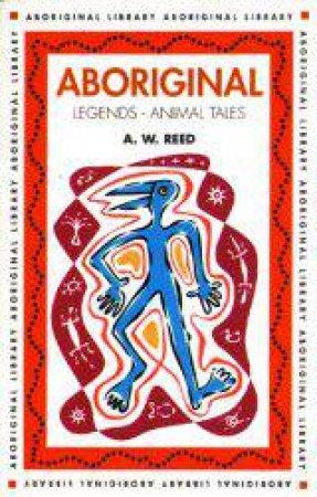 Aboriginal Legends: Animal Tales
