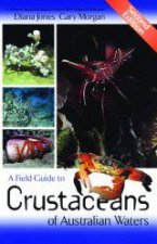 A Field Guide To Crustaceans Of Australian Waters  2nd Ed