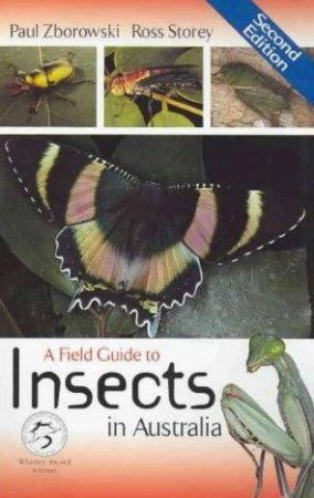 A Field Guide To Insects In Australia by Paul Zborowski & Ross Storey