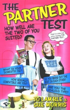 The Partner Test: How Well Are The Two Of You Suited? by Jo Lamble & Sue Morris