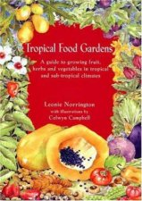 Tropical Food Gardens A Guide to Growing Fruit Herbs and Vegetables