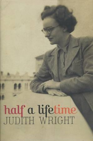 Half a Lifetime by Judith Wright