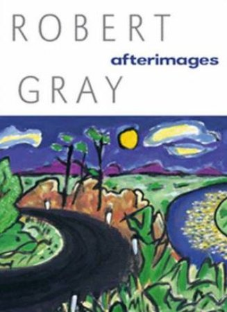 Afterimages by Robert Gray