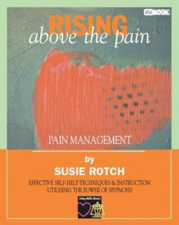 HypnoBooks: Rising Above Pain: Pain Management - Book & DVD by Susie Rotch