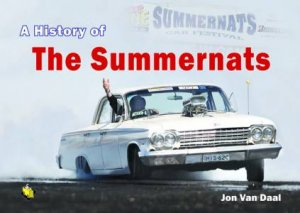 A History of the Summernats by Jon Van Daal