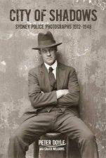 City Of Shadows Sydney Police Photographs 19121948