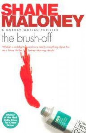 A Murray Whelan Thriller: The Brush-Off by Shane Maloney