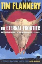 The Eternal Frontier An Ecological History Of North America  Its Peoples