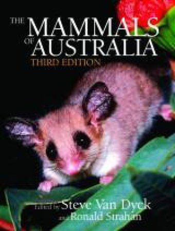 The Mammals Of Australia - 3rd Edition by Steve Van Dyck & Ronald Strahan