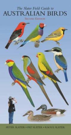 The Slater Field Guide To Australian Birds - 2nd Ed