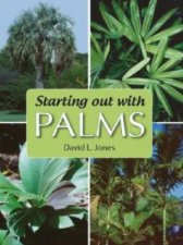 Starting Out With Palms by David L Jones