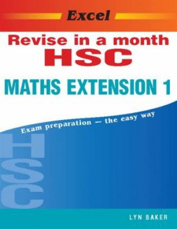 Excel HSC Revise In A Month: Maths Extension 1
