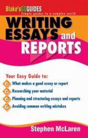 Blake's Go Guides: Writing Essays And Reports