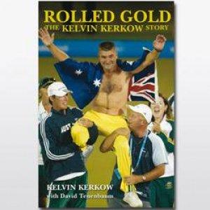 Rolled Gold: The Kelvin Kerkow Story by Kelvin Kerkow & David Tenenbaum