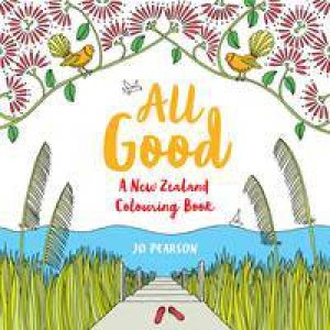 All Good A New Zealand Colouring Book
