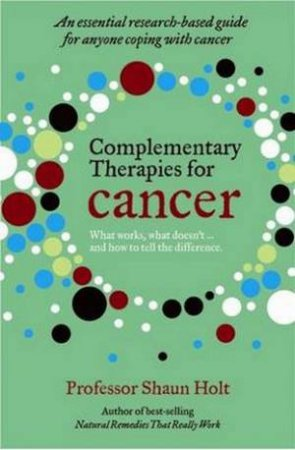 Complementary Therapies for Cancer by Shaun Holt