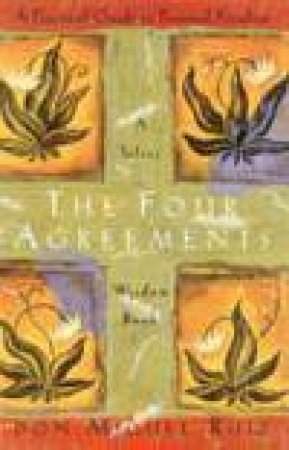 Four Agreements Wisdom Book by Don Miguel Ruiz