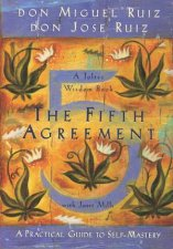 Fifth Agreement A Practical Guide to SelfMastery