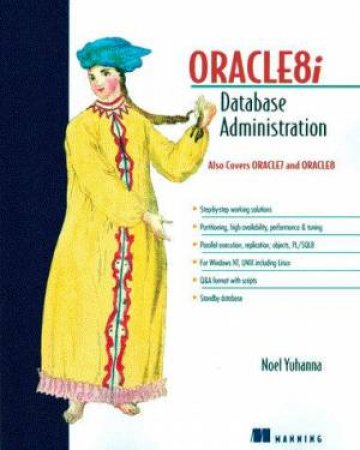 Oracle8i Database Administration by Noel Yuhanna