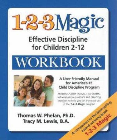 1-2-3 Magic Workbook by Thomas W. Phelan & Tracy M. Lewis