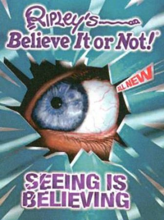 Ripley's Believe It Or Not!: Seeing Is Believing