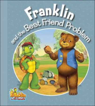 Franklin and the Best Friend Problem by ENDRULAT HARRY