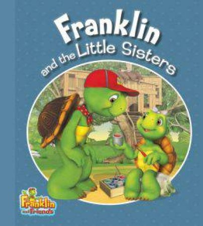 Franklin and the Little Sisters by ENDRULAT HARRY