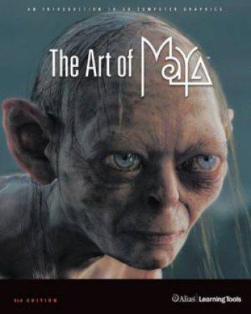 The Art Of Maya - 3 Ed by Alias