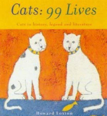 Cats: 99 Lives by Howard Loxton