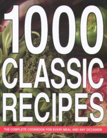 1000 Classic Recipes by Various