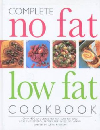 Complete No Fat Low Fat Cookbook by Anne Sheasby