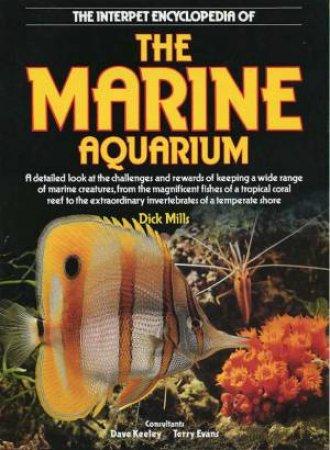 The Interpet Encyclopedia Of The Marine Aquarium by Dick Mills