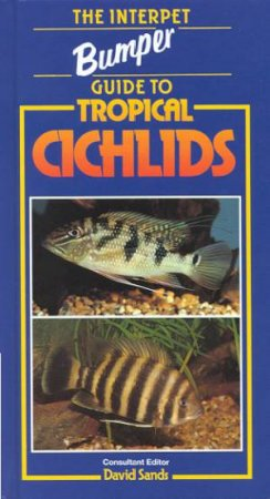Interpet Bumper Guide: Tropical Cichlids by Various