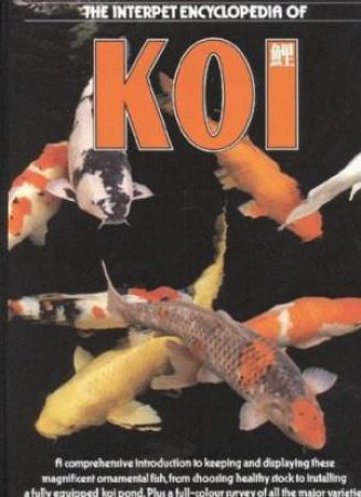 The Interpet Encyclopedia Of Koi by Various