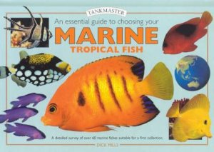 Tankmaster: An Essential Guide To Choosing Your Marine Tropical Fish by Dick Mills