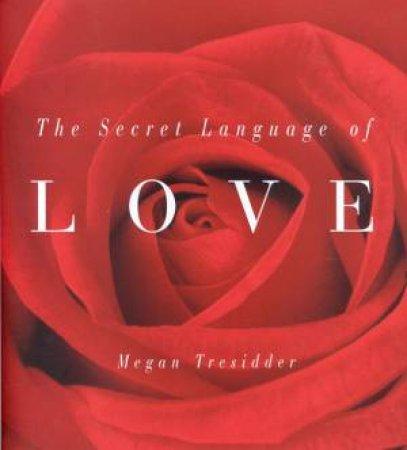 The Secret Language Of Love by Megan Tressider